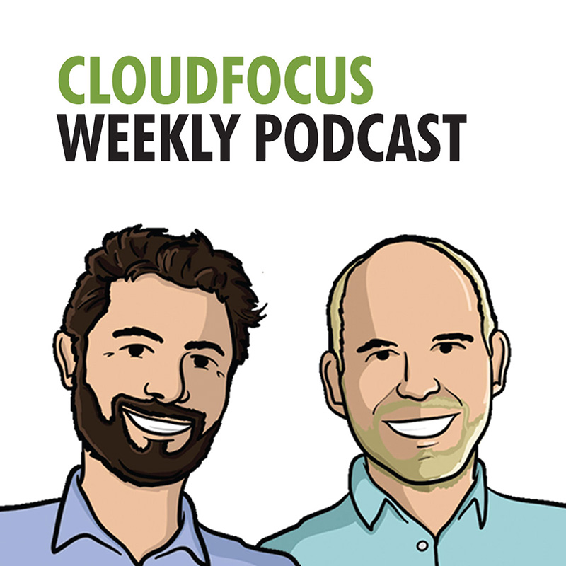 CloudFocus Weekly Podcast