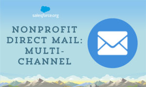 Better nonprofit fundraising requires integrated marketing. Learn about multichannel marketing here for an improved donor and constituent experience.