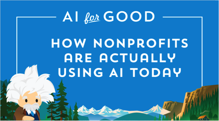 Moving beyond nonprofit reporting and analytics, AI for Good is about helping nonprofits be better at fundraising and more. Check out how nonprofits are using machine learning for health and human services and more.
