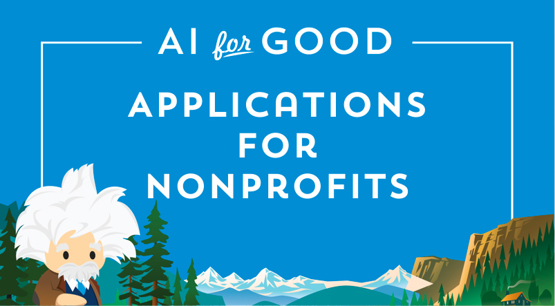 Salesforce Einstein with applications for nonprofits in fundraising, program management, donor engagement and marketing