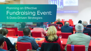 Planning an Effective Fundraising Event: 5 Data-Driven Strategies