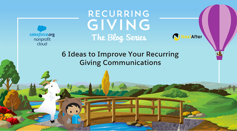 6 Ideas to Improve Your Recurring Giving Communications