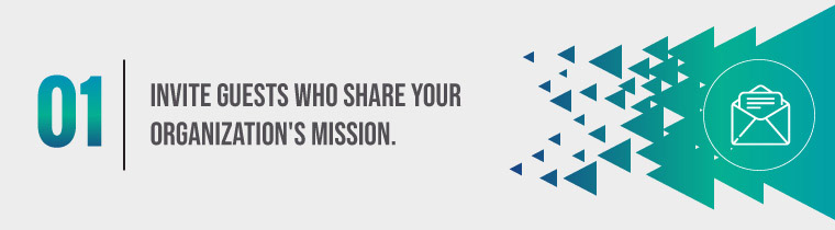 Invite guests who share your organization's mission
