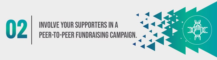 Involve your supporters in a peer-to-peer fundraising campaign