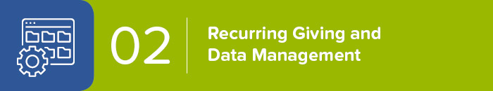 Recurring Giving and Data Management