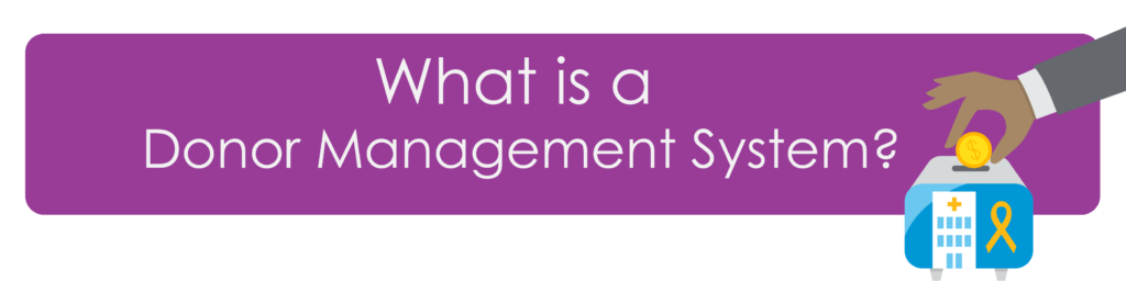 "Image saying ""What is a Donor Management System?"""