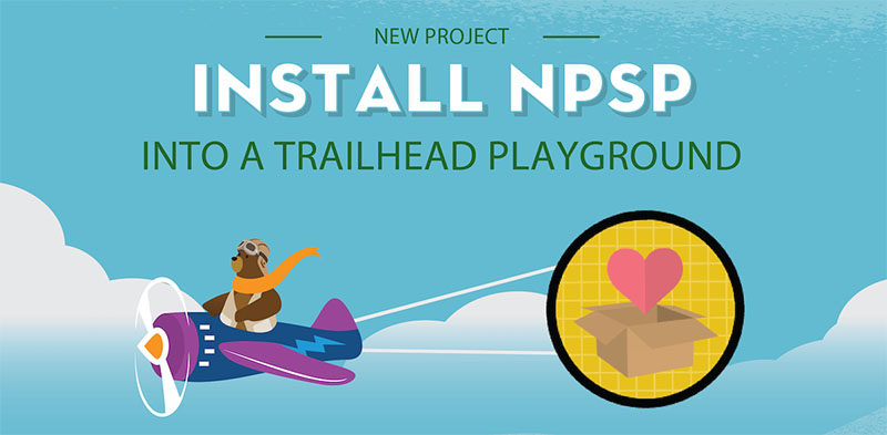Check out the Install Nonprofit Success Pack (NPSP) into a Trailhead Playground