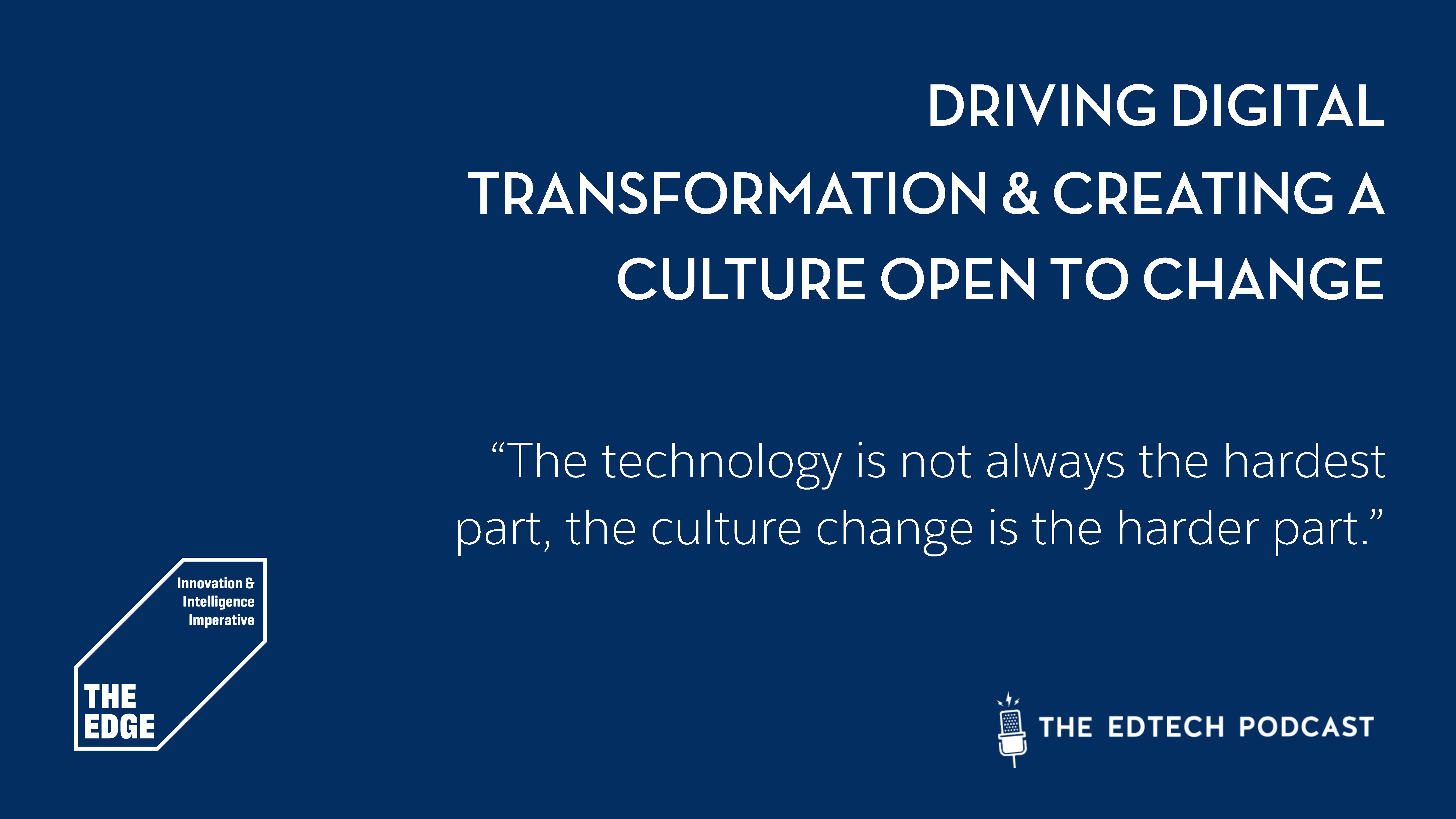 Episode 1 | Driving Digital Transformation & Creating a Culture Open to Change
