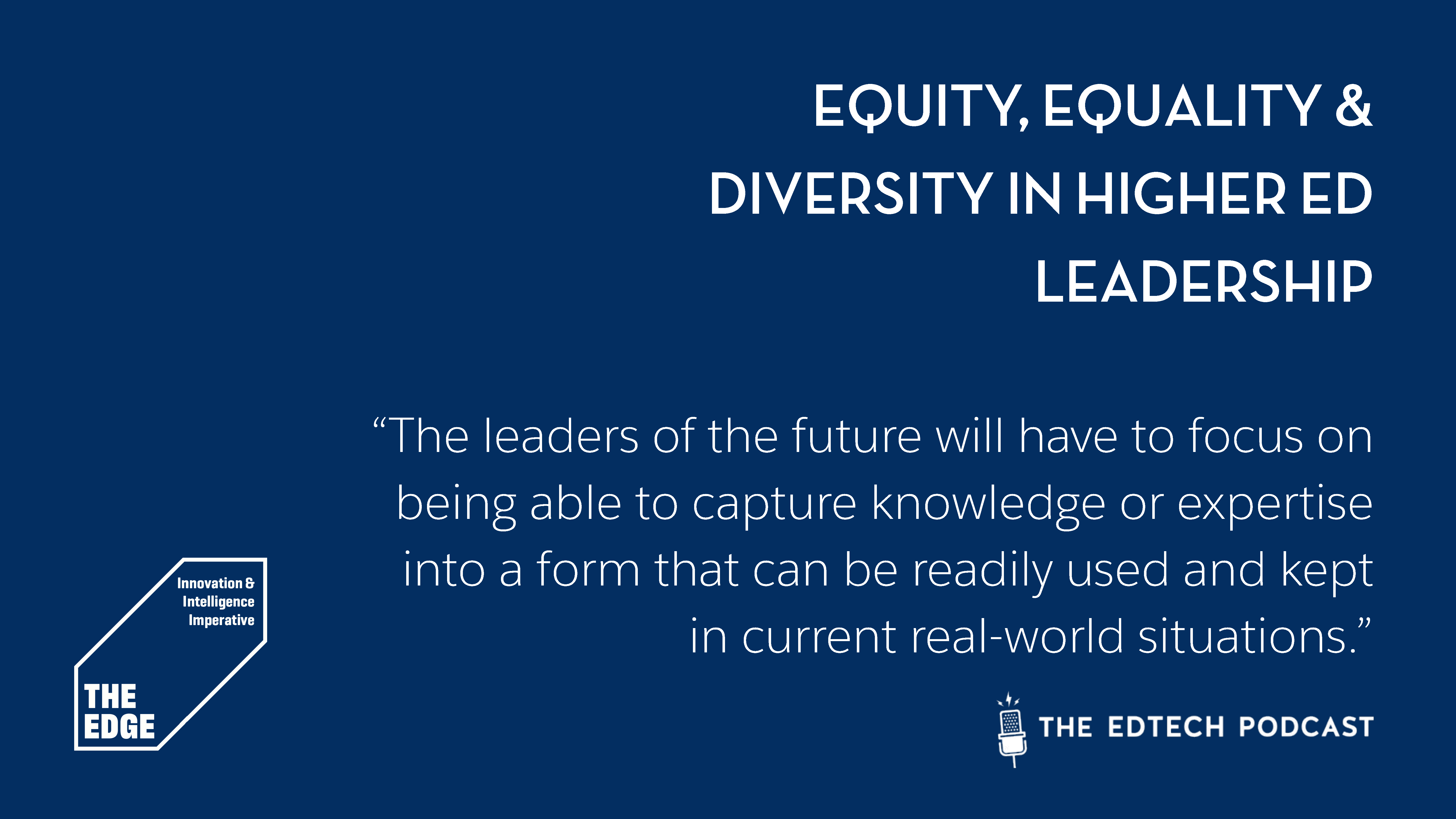 Episode 2 | Equity, Equality & Diversity in Higher Ed Leadership
