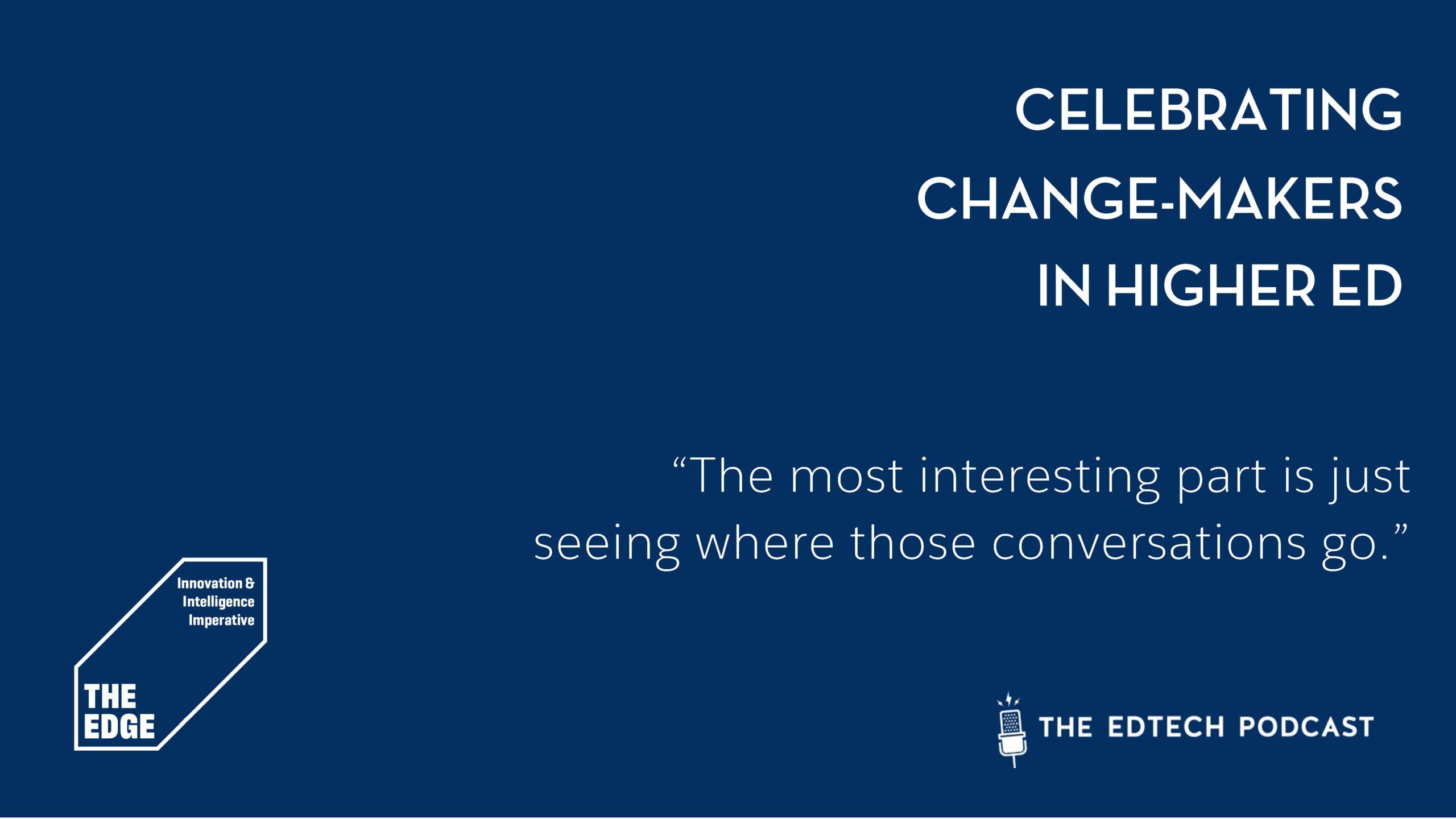 Episode 7   Celebrating Change-Makers in Higher Ed