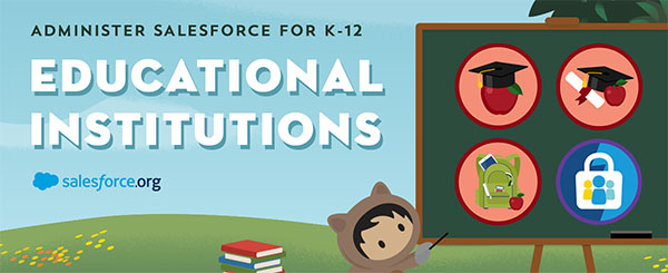 Administer Salesforce for K-12 Educational Institutions