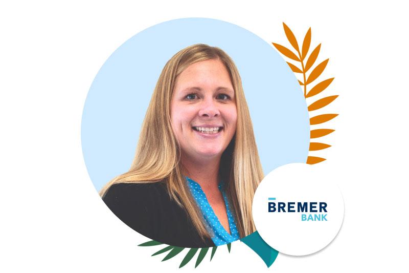 Amy Slagle, Community Marketing Specialist, Bremer Bank